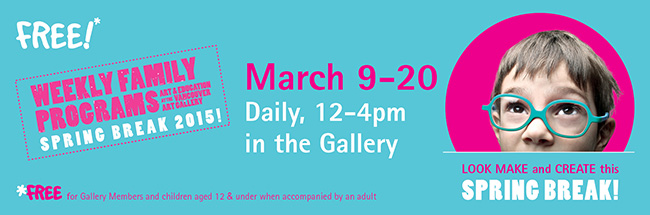 Spring Break at the Vancouver Art Gallery