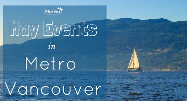 May Events in Metro Vancouver, May 2016
