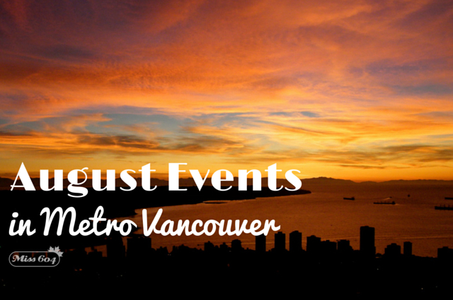 August Events in Metro Vancouver