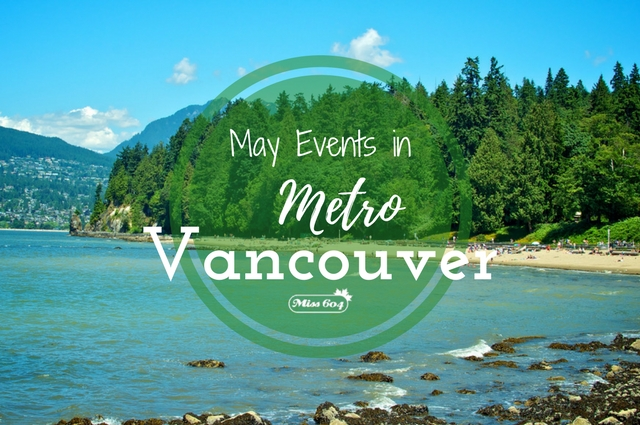 May Events in Metro Vancouver 2017