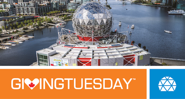 Visit Science World by Donation on Giving Tuesday